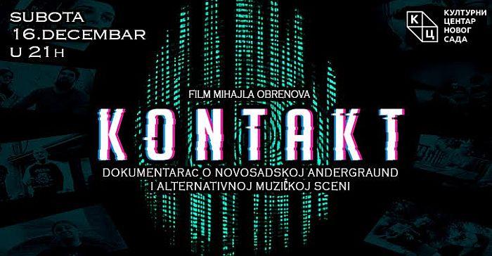 """DOKUMENTARAC """"KONTAKT""""-ISTORIJE ALTERNATIVNE MUZIČKE SCENE NOVOG SADA"""