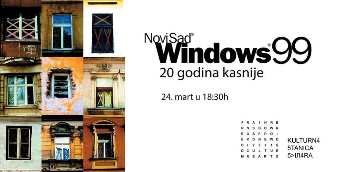 """IZLOŽBA """"WINDOWS 99"""" POSLE 20 GODINA PONOVO U NOVOM SADU"""